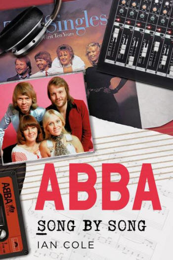 ABBA: Song by Song by Ian Cole